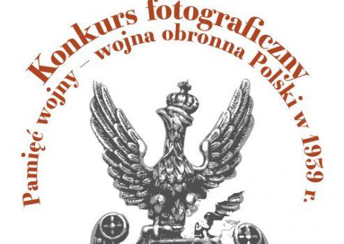 """Konkurs fotograficzny """"Pamięć wojny – wojna obronna Polski w 1939 r."""""""