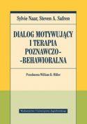 """Okładka książki pt. """" Dialog motywujący i terapia poznawczo-behawioralna"""" autorstwa Sylvie Naar, Steven A. Safren"""