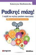 """Okładka książki pt. """"Podkręć mózg i wejdź na wyższy poziom nauczania : fit niezbędnik nauczyciela autorstwa Katarzyna Skolimowska."""
