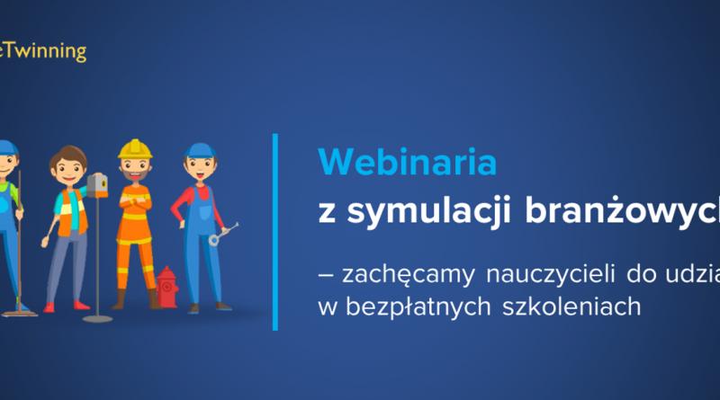 Baner z tekstem: eTwinning Webinaria z symulacji branżowych - zachęcamy nauczycieli do udziału w bezpłatnych szkoleniach