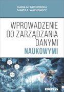 """Okładka książki pt. """"Wprowadzenie do zarządzania danymi naukowymi"""" autorstwa M. Pawłowska, Marta E. Wachowicz"""
