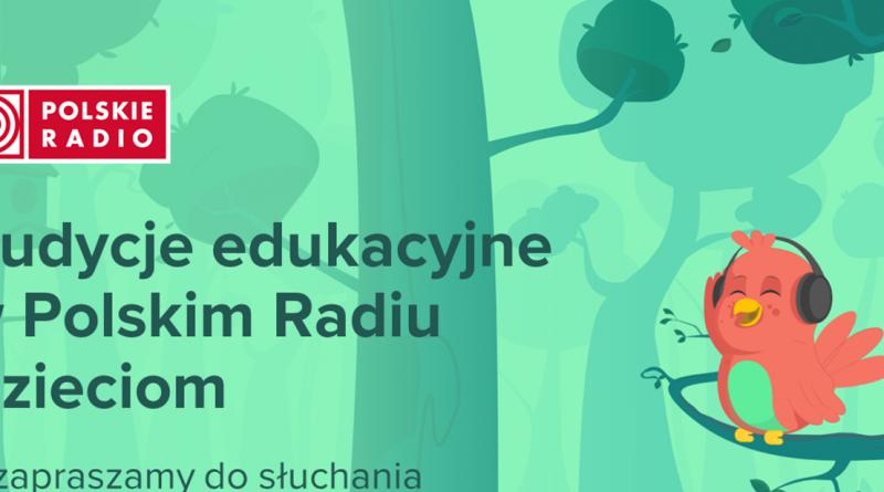Baner informacyjny z tekstem: Audycje edukacyjne w Polskim Radiu Dzieciom - zapraszamy do słuchania.