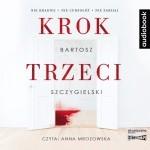 """Zdjęcie okładki audiobooka Bartosza Szczygielskiego pt. """"Krok trzeci"""""""