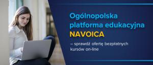 Baner informacyjny z tekstem: Ogólnopolska platforma edukacyjna NAVOICA - sprawdź ofertę bezpłatnych kursów on-line.