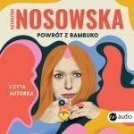 """Zdjęcie okładki audiobooka Katarzyny Nosowskiej pt. """"Powrót z Bambuko"""""""