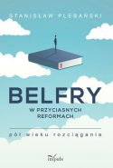 """Zdjęcie okładki książki, pt. """"Belfry w przyciasnych reformach"""" - postać człowieka stojącego na książce unoszącej się w chmurach."""