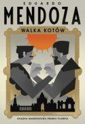 """Zdjęcie okładki książki Eduardo Mendozy, pt. """"Walka kotów"""" - rysunek dwóch mężczyzn siłujący się na ręce nad miastem."""