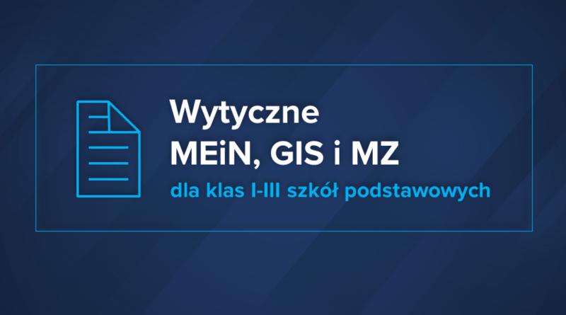 Baner informacyjny z tekstem: Wytyczne MEIN, GIS i MZ dla klas I-III szkół podstawowych.