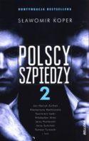 """Miniatura okładki książki: dwie połówki tej samej twarzy rozdzielone tytułem książki """"polscy szpiedzy.2"""""""