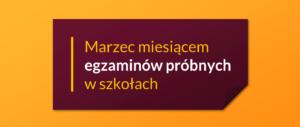 Baner informacyjny z tekstem : Marzec miesiącem egzaminów próbnych w szkołach
