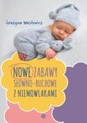 """Zdjęcie okładki książki """"Nowe zabawy słowno-ruchowe z niemowlakami""""."""