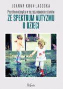 """Zdjęcie okładki książki """"Psychomotoryka w rozpoznawaniu stanów ze spektrum autyzmu u dzieci""""."""