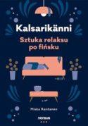 "Zdjęcie okładki książki ""Kalsarikänni : sztuka relaksu po fińsku""."