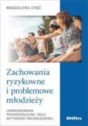 """Zdjęcie okładki książki """"Zachowania ryzykowne i problemowe młodzieży : uwarunkowania psychospołeczne i rola aktywności wolnoczasowej""""."""
