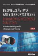 """Zdjęcie okładki książki, pt."""" Bezpieczeństwo antyterrorystyczne budynków użyteczności publicznej.  T. II, Planowanie- Reagowanie Infrastruktura krytyczna""""."""