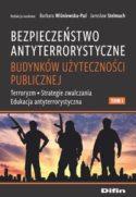 """Zdjęcie okładki książki, pt. """"Bezpieczeństwo antyterrorystyczne budynków użyteczności publicznej."""""""
