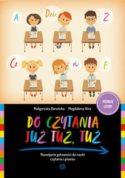 """Zdjęcie okładki książki, pt. """"Do czytania już tuż tuż. :  rozwijanie gotowości do nauki czytania i pisania""""."""