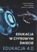 """Zdjęcie okładki książki, pt. """"Edukacja w cyfrowym świecie :  edukacja 4.0""""."""