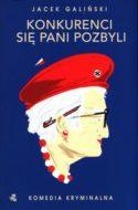"""Zdjęcie okładki książki, pt. """" Konkurenci się Pani pozbyli""""."""