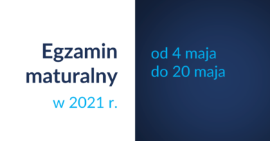 Baner informacyjny z tekstem: Egzamin maturalny w 2021 r. od 4 maja do 20 maja.