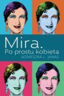 """Zdjęcie okładki książki, pt. """"Mira - po prostu kobieta""""."""