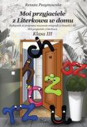 """Zdjęcie okładki książki, pt. """"Moi przyjaciele z Literkowa w domu :podręcznik do programu nauczania ortografii w klasach I-III""""."""