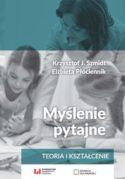 """Zdjęcie okładki książki pt. """"Myślenie pytajne : teoria i kształcenie""""."""