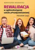 """Zdjęcie okładki książki, pt."""" Rewalidacja w ogólnodostępnej szkole ponadpodstawowej :  program zajęć""""."""