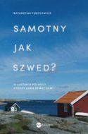 """Zdjęcie okładki książki, pt. """"Samotny jak Szwed""""."""