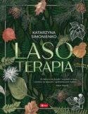 """Zdjęcie okładki książki, pt. """"Lasoterapia """" - tytuł wypisany na zielonym tle będącym kompozycją flory leśnej."""