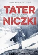 """Zdjęcie okładki książki, pt.""""Taterniczki : miejsce kobiet jest na szczycie"""".- zdjęcie kobiety na tle ośnieżonych gór"""