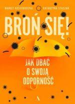 """Zdjęcie okładki książki, pt.""""Broń się! : jak dbać o swoją odporność """"."""