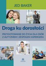 """Zdjęcie okładki książki, pt.""""Droga ku dorosłości : przygotowanie do życia dla osób z autyzmem i zespołem Aspergera """"."""