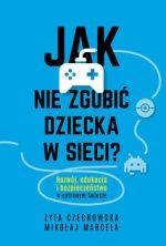 """Zdjęcie okładki książki, pt. """"Jak nie zgubić dziecka w sieci"""" - joystk na uwięzi."""