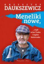 """Zdjęcie okładki książki, pt. """"Meneliki nowe, ...Czyli wina Tuska i logika białoruska """""""