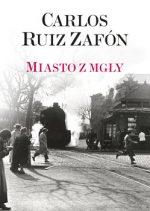 """Zdjęcie okładki książki, pt. """"Miasto z mgły """"."""