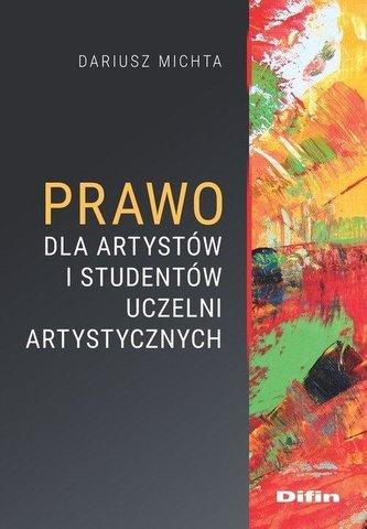 """Zdjęcie okładki książki, pt. """"Prawo dla artystów i studentów uczelni artystycznych""""."""