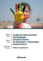 """Zdjęcie okładki książki, pt. """"Uczeń ze specjalnymi potrzebami edukacyjnymi w refleksji i działaniu nauczyciela : wybrane zagadnienia""""."""
