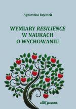 """Zdjęcie okładki książki, pt. """"Wymiary resilience w naukach o wychowaniu """"."""