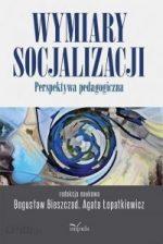 """Zdjęcie okładki książki, pt. """"Wymiary socjalizacji : perspektywa pedagogiczna """" -"""