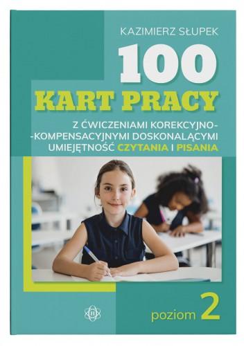 """Okładka książki, pt.""""100 kart pracy z ćwiczeniami korekcyjno-kompesacyjnymi doskonalącymi umiejętność czytania i pisania : poziom 2 """"."""
