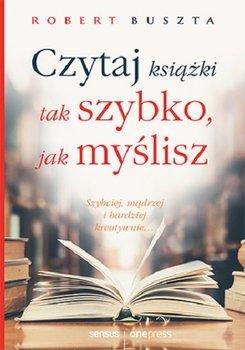 """Okładka książki, pt. """" Czytaj książki tak szybko, jak myślisz : szybciej, mądrzej i bardziej kreatywnie... """"."""