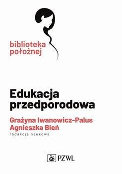 """Okładka książki, pt. """"Edukacja przedporodowa """"."""