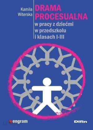 """Okładka książki, pt.""""Drama procesualna w pracy z dziećmi w przedszkolu i klasach I-III""""."""