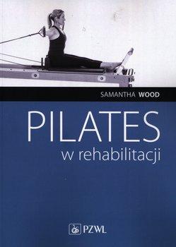 """Okładka książki, pt. """"Pilates w rehabilitacji """"."""