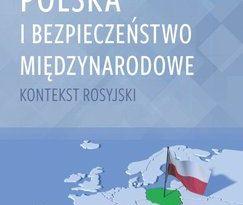 """Okładka książki, pt."""" Polska i bezpieczeństwo międzynarodowe : kontekst rosyjski """"."""