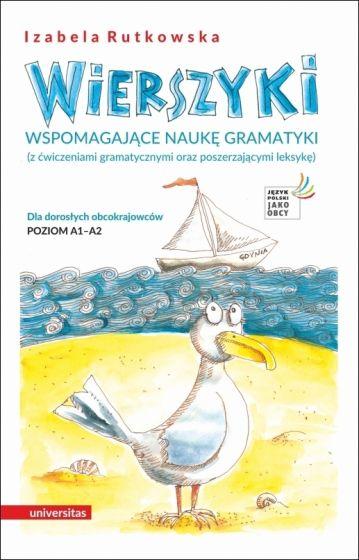 """Okładka książki, pt. """"Wierszyki wspomagające naukę gramatyki : (z ćwiczeniami gramatycznymi oraz poszerzającymi leksykę) : dla dorosłych obcokrajowców : poziom A1-A2 """"."""