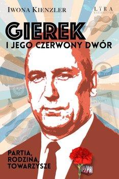 """Zdjęcie okładki książki, pt. """"Gierek i jego czerwony dwór""""."""