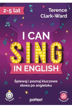 """Zdjęcie okładki książki, pt. """"I can sing in English : śpiewaj i poznaj kluczowe słowa po angielsku """"."""