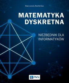 """Zdjęcie okładki książki, pt. """"Matematyka dyskretna : niezbędnik dla informatyków""""."""
